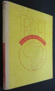 náhled knihy - Na sever od Zambezi : [cesty doktora Emila Holuba]