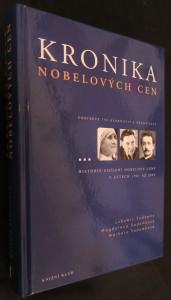 náhled knihy - Kronika Nobelových cen : [Nobelovy ceny za fyziku, chemii, fyziologii a medicínu, literaturu, mír a ceny Švédské říšské banky za ekonomii]