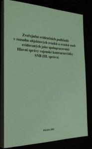 náhled knihy - Zveřejnění evidenčních podkladů v rozsahu objektových svazků a svazků osob evidovaných jako spolupracovníci Hlavní správy vojenské kontrarozvědky SNB (III. správa)