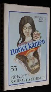 náhled knihy - Hořící kámen : 53 pohádky z Moravy a odjinud