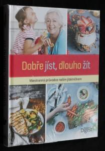 náhled knihy - Dobře jíst, dlouho žít : všestranný průvodce naším jídelníčkem