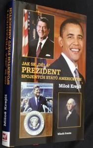 náhled knihy - Jak se dělá prezident Spojených států amerických : průvodce americkým volebním systémem od zřízení funkce prezidenta po souboj Barack Obama versus John McCain