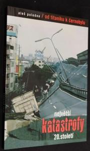 náhled knihy - Největší katastrofy 20. století