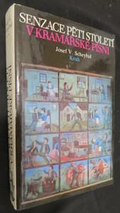 náhled knihy - Senzace pěti století v kramářské písni : příspěvek k dějinám lidového zpravodajského zpěvu