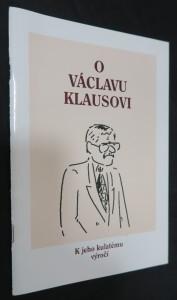 náhled knihy - O Václavu Klausovi : k jeho kulatému výročí (včetně autogramu Klause)