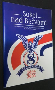 náhled knihy - Sokol nad Bečvami : historie a současnost tělovýchovné jednoty Sokol ve Valašském Meziříčí 1864-2004