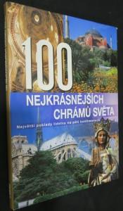 náhled knihy - 100 nejkrásnějších chrámů světa : největší poklady lidstva na pěti kontinentech