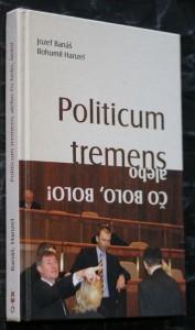 náhled knihy - Politicum tremens, alebo, Čo bolo, bolo! Čo bolo, bolo