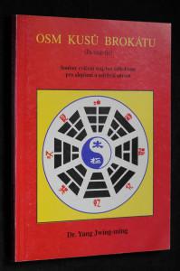 náhled knihy - Osm kusů brokátu: Soubor cvičení waj-tan čchi-kung pro zlepšení a udržení zdraví