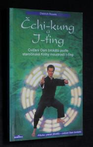 náhled knihy - Čchi-kung a J-ťing: Cvičení Osm brokátů podle staročínské Knihy moudrosti I-ťing