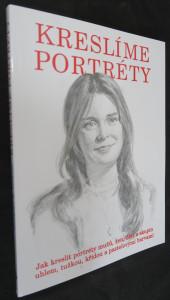 náhled knihy - Kreslíme portréty : jak kreslit portréty mužů, žen, dětí a skupin uhlem, tužkou, křídou a pastelovými barvami