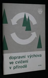 náhled knihy - Dopravní výchova ve cvičení v přírodě : Příručka pro zákl. devítileté školy