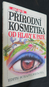 náhled knihy - Přírodní kosmetika od hlavy k patě : průvodce po všech ročních obdobích
