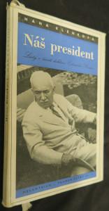 náhled knihy - Náš president : Listy o životě doktora Edvarda Beneše (včetně věnování a autogramu autorky)