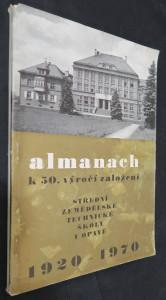 náhled knihy - Almanach k 50. výročí založení Střední zemědělské technické školy v Opavě : 1920-1970