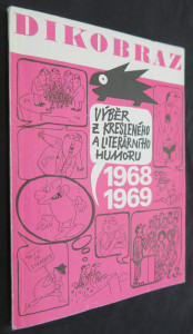náhled knihy - Výběr z kresleného a literárního humoru : Dikobraz 1968-1969