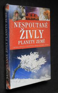 náhled knihy - Nespoutané živly planety Země : jedinečný průvodce světem každodenních zázraků