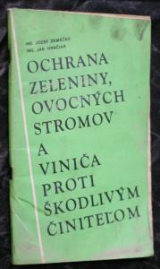 náhled knihy - Ochrana zeleniny, ovocných stromov a viniča proti škodlivým činiteľom