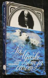 náhled knihy - Na Aljaške som ja cárom : dobrodružstvá Alexandra Baranova