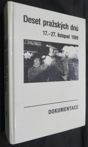 náhled knihy - Deset pražských dnů : (17.-27. listopad 1989) : dokumentace