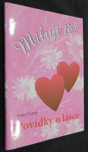 náhled knihy - Miluji Tě! : povídky o lásce (včetně věnování a autogramu autora)
