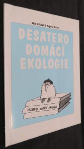 náhled knihy - Desatero domácí ekologie : Praktický rádce, jak se nejen doma chovat šetrněji k životnímu prostředí