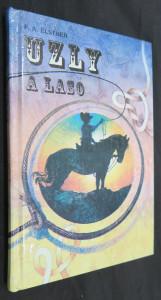 náhled knihy - Uzly a laso : [kniha o slavném umění námořníků, zálesáků, kovbojů a gaučů z pamp pro milovníky života pod modrou oblohou]
