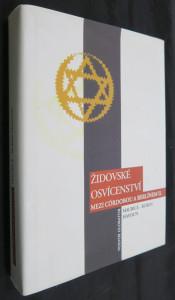 náhled knihy - Židovské osvícenství mezi Córdobou a Berlínem. (II), Hlavní myšlenkové proudy, myslitelé a diskuse od 17. století po dnešek