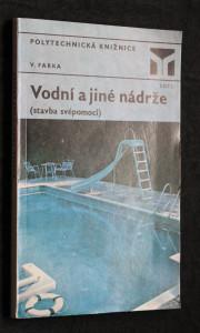 náhled knihy - Vodní a jiné nádrže : [stavba svépomocí]