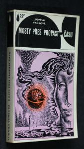 náhled knihy - Mosty přes propast času : vědeckofantastický román