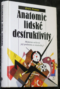náhled knihy - Anatomie lidské destruktivity : můžeme ovlivnit její podstatu a následky?