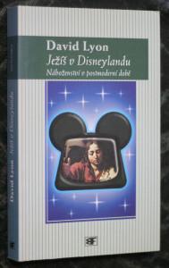 náhled knihy - Ježíš v Disneylandu : náboženství v postmoderní době