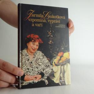 náhled knihy - Jarmila Loukotková vzpomíná, vypráví a vaří