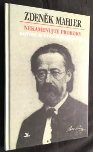 náhled knihy - Nekamenujte proroky : kapitoly ze života Bedřicha Smetany