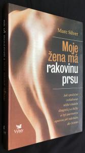 náhled knihy - Moje žena má rakovinu prsu : jak společně zvládnout těžké období diagnózy a léčby a být partnerce oporou při návratu do života