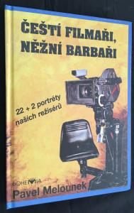 náhled knihy - Čeští filmaři, něžní barbaři : (22 + 2 portréty našich režisérů)