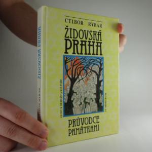 náhled knihy - Židovská Praha : Glosy k dějinám a kultuře : Průvodce památkami