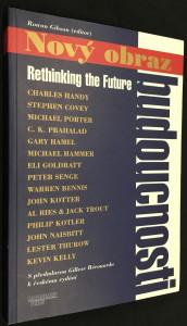 náhled knihy - Nový obraz budoucnosti : přední osobnosti světového managementu a sociálního myšlení o budoucnosti podnikání, konkurence, řízení a trhu