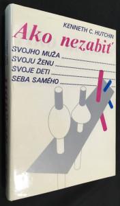 náhled knihy - Ako nezabiť svojho muža, svoju ženu, svoje deti, seba samého