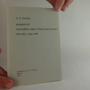 náhled knihy - Radostný ; Masaryk jako tvůrce kulturní : Dvě stati z roku 1918