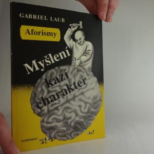 náhled knihy - Myšlení kazí charakter : aforismy