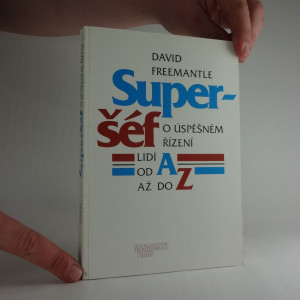 náhled knihy - Superšéf : o úspěšném řízení lidí od A až do Z