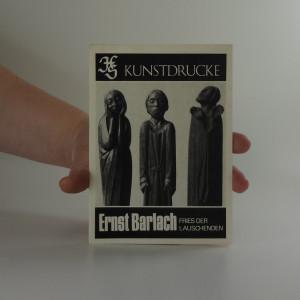 náhled knihy - Ernst Barlach - Fries der Lauschenden