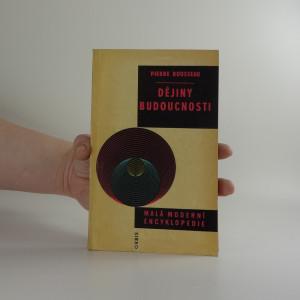 náhled knihy - Malá moderní encyklopedie: Dějiny budoucnosti
