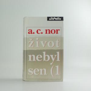 náhled knihy - Život nebyl sen : (záznam o životě českého spisovatele)