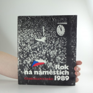 náhled knihy - Rok na náměstích - Československo 1989