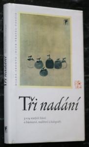 náhled knihy - Tři nadání : 3 x 24 starých básní o básnictví, malířství a kaligrafii