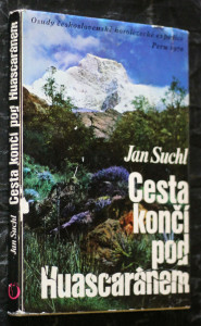 náhled knihy - Cesta končí pod Huascaránem : Osudy československé horolezecké expedice Peru 1970