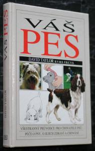 náhled knihy - Váš pes: všestranný průvodce pro chovatele psů péče o psy, o jejich zdraví a chování