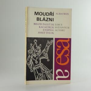 náhled knihy - Moudří blázni - knížka historek, pohádek, povídek a veršů o moudrém bláznovství a bláznivé moudrosti